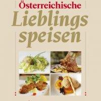 Österreichische Lieblingsspeisen. Über 500 köstliche Rezepte